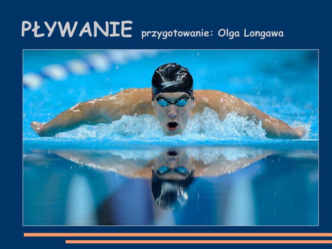 PŁYWANIE SPORTOWE Zawody pływackie odbywają się na pływalniach 50 i 25-metrowych.