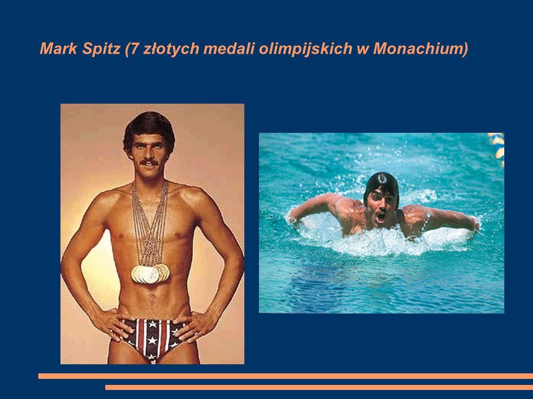 Mark Spitz (7 złotych medali olimpijskich w Monachium)