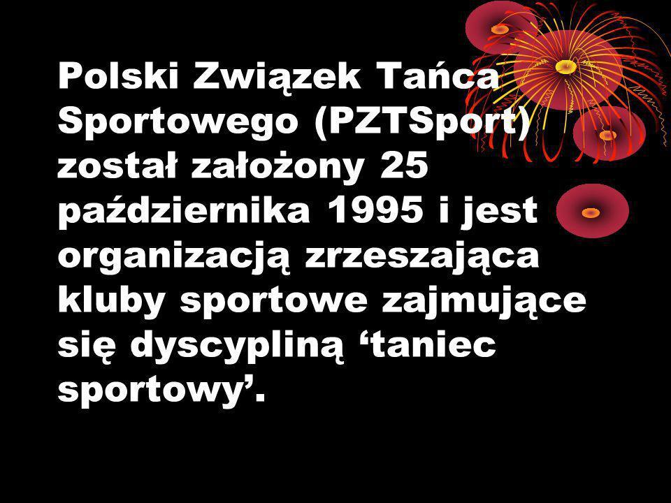 Polski Związek Tańca Sportowego (PZTSport) został założony 25 października 1995 i jest organizacją zrzeszająca kluby sportowe zajmujące się dyscypliną