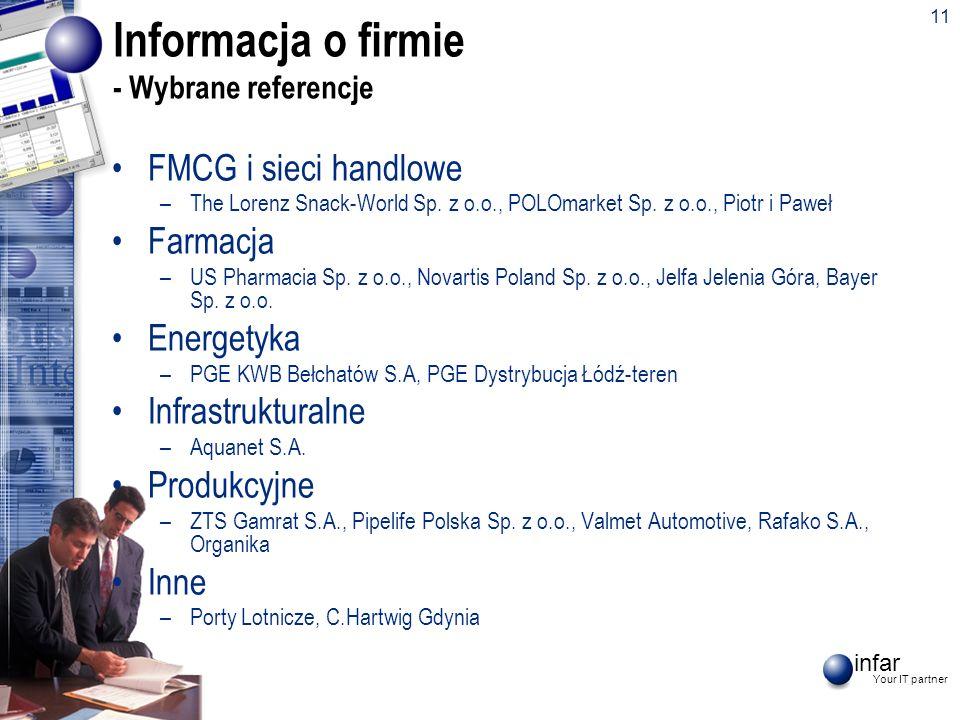 infar Your IT partner 11 Informacja o firmie - Wybrane referencje FMCG i sieci handlowe –The Lorenz Snack-World Sp. z o.o., POLOmarket Sp. z o.o., Pio