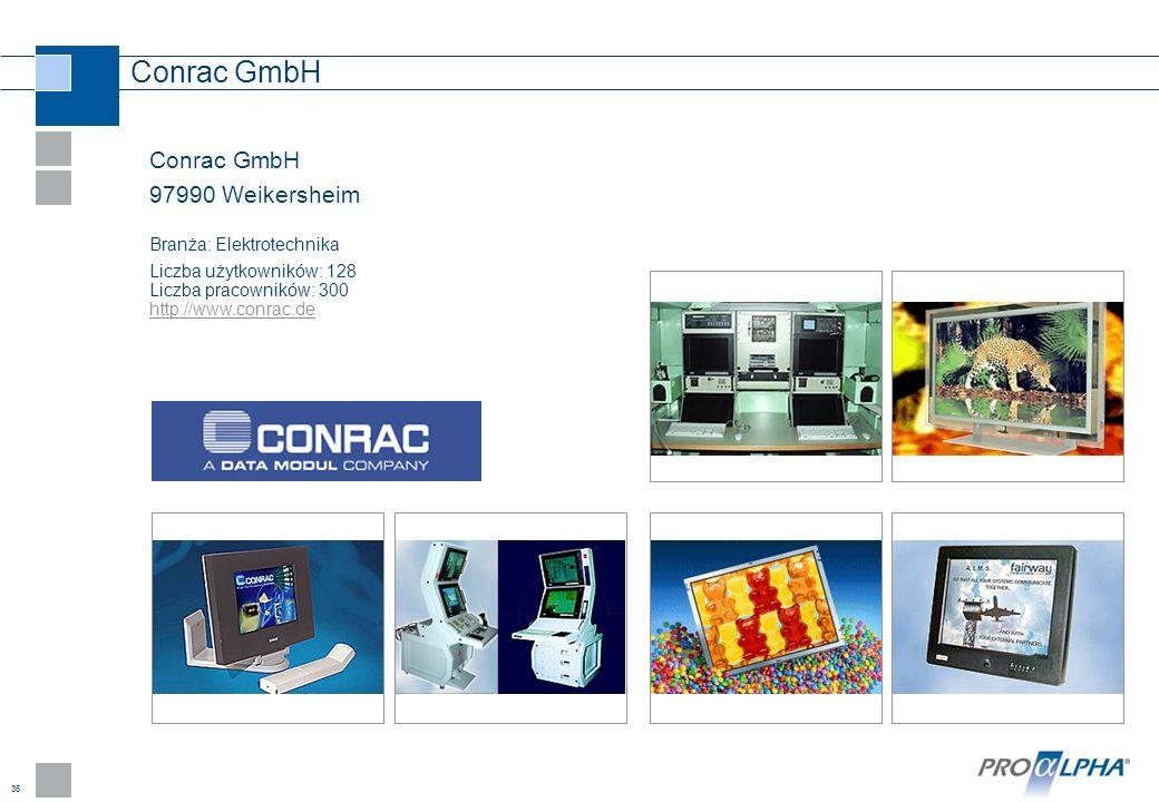 36 Conrac GmbH 97990 Weikersheim Branża: Elektrotechnika Liczba użytkowników: 128 Liczba pracowników: 300 http://www.conrac.de http://www.conrac.de