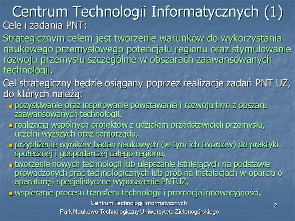 Centrum Technologii Informatycznych Park Naukowo-Technologiczny Uniwersytetu Zielonogórskiego 2 Centrum Technologii Informatycznych (1) Cele i zadania