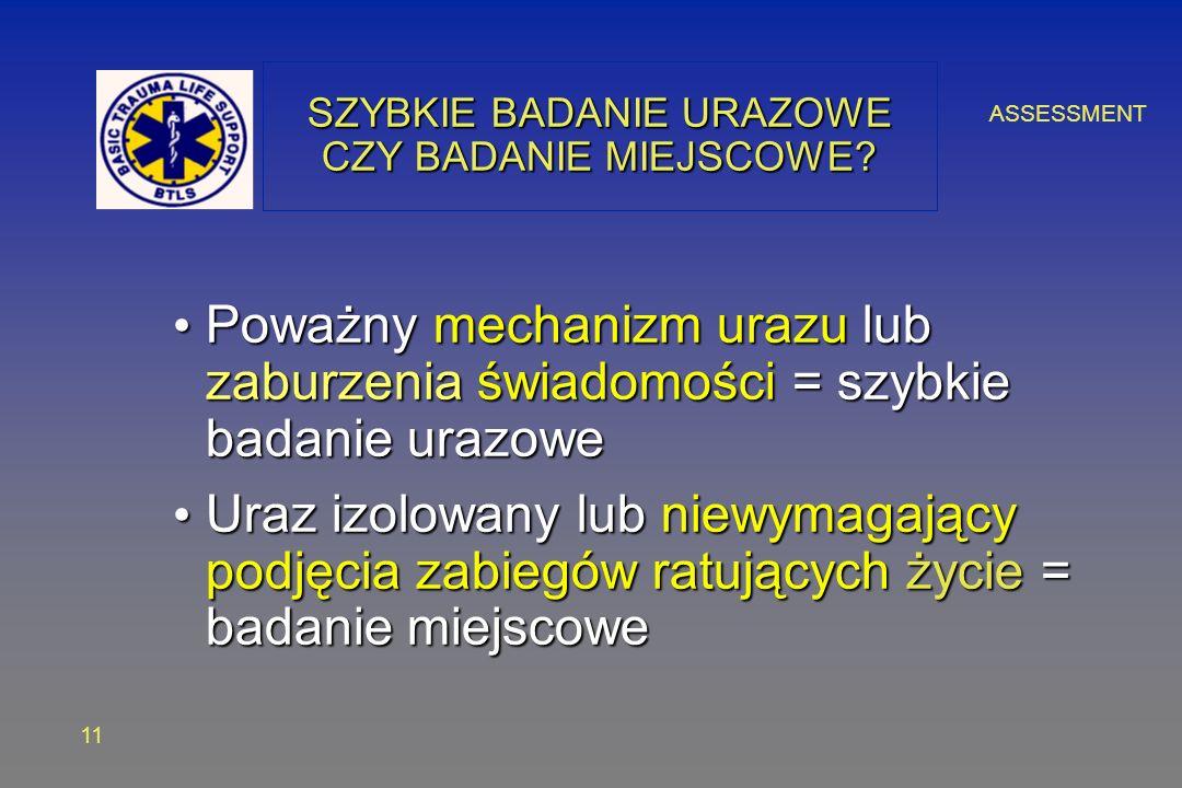 ASSESSMENT 11 SZYBKIE BADANIE URAZOWE CZY BADANIE MIEJSCOWE.