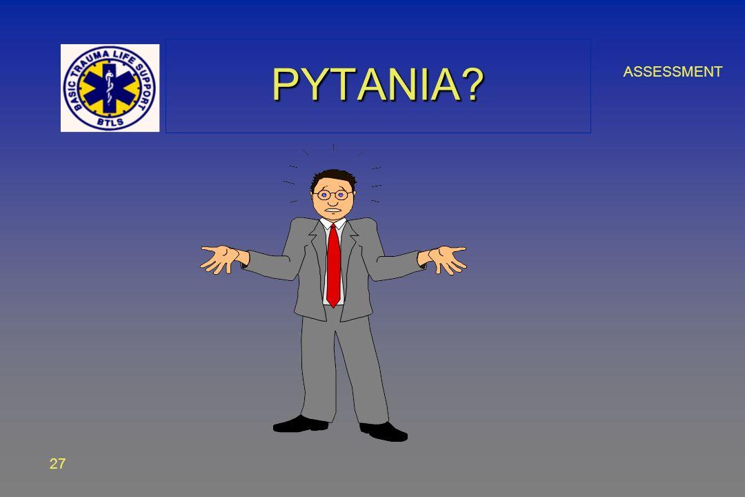 ASSESSMENT 27 PYTANIA?PYTANIA?