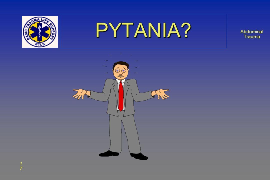 Abdominal Trauma 1717 PYTANIA?PYTANIA?