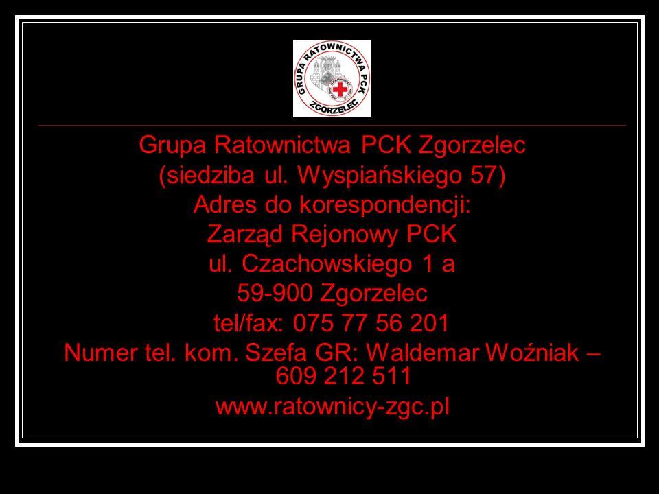 Grupa Ratownictwa PCK Zgorzelec (siedziba ul. Wyspiańskiego 57) Adres do korespondencji: Zarząd Rejonowy PCK ul. Czachowskiego 1 a 59-900 Zgorzelec te