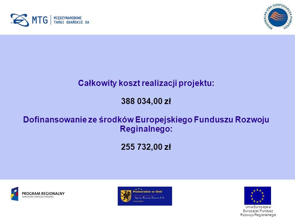 Unia Europejska Europejski Fundusz Rozwoju Regionalnegot Całkowity koszt realizacji projektu: 388 034,00 zł Dofinansowanie ze środków Europejskiego Funduszu Rozwoju Reginalnego: 255 732,00 zł