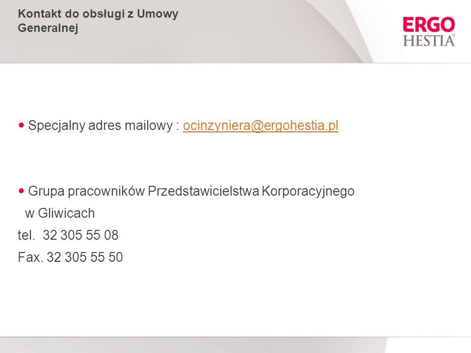 Kontakt do obsługi z Umowy Generalnej Specjalny adres mailowy : ocinzyniera@ergohestia.plocinzyniera@ergohestia.pl Grupa pracowników Przedstawicielstwa Korporacyjnego w Gliwicach tel.