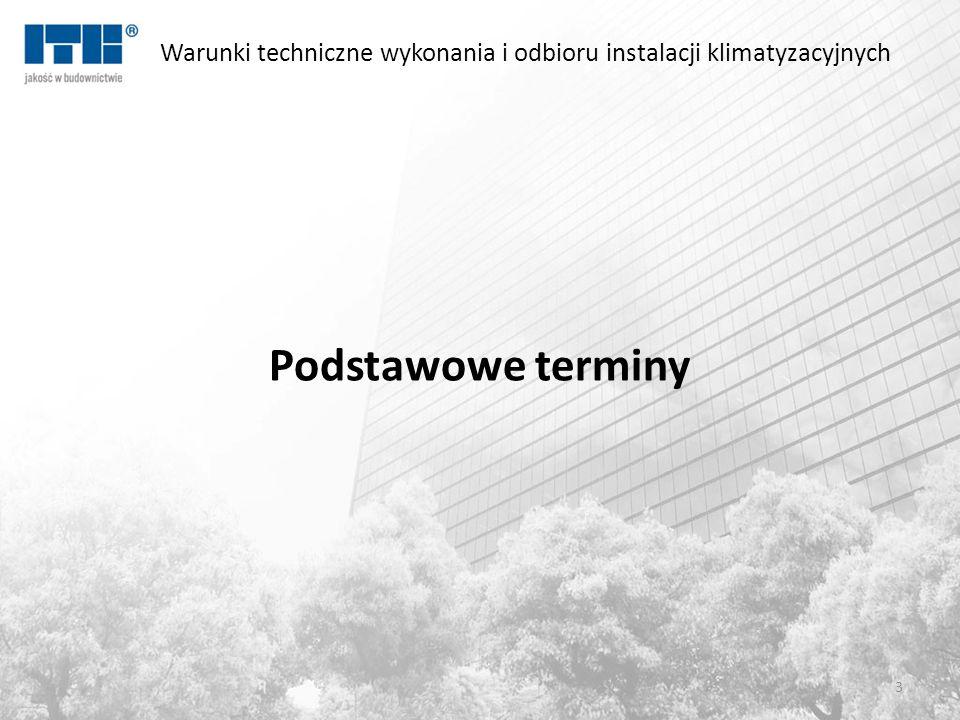 Warunki techniczne wykonania i odbioru instalacji klimatyzacyjnych Podstawowe terminy 3