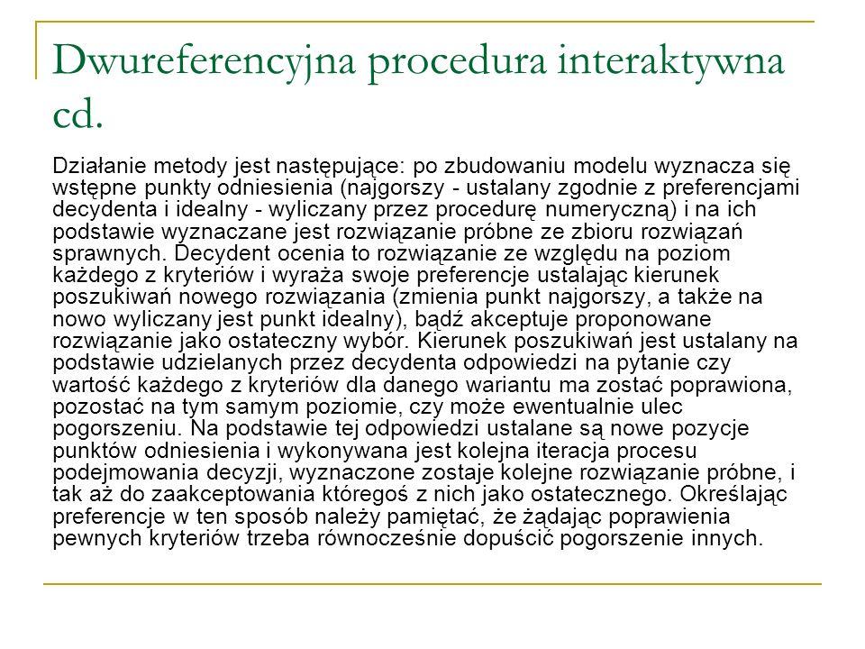 Dwureferencyjna procedura interaktywna cd. Działanie metody jest następujące: po zbudowaniu modelu wyznacza się wstępne punkty odniesienia (najgorszy