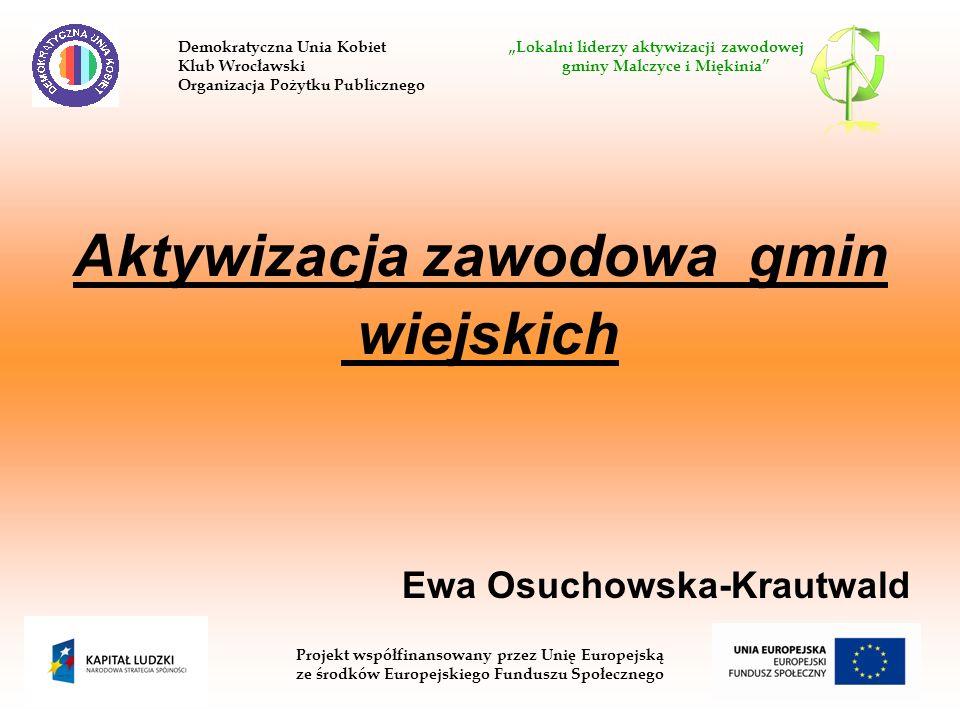 Aktywizacja zawodowa gmin wiejskich Ewa Osuchowska-Krautwald Demokratyczna Unia Kobiet Lokalni liderzy aktywizacji zawodowej Klub Wrocławski gminy Mal