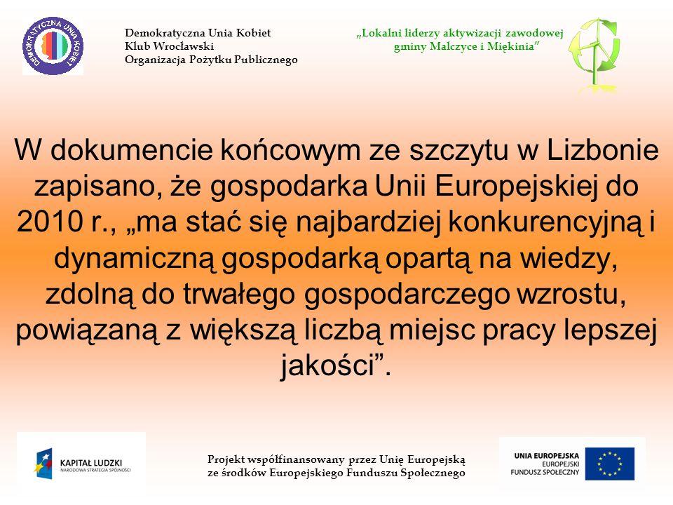 W dokumencie końcowym ze szczytu w Lizbonie zapisano, że gospodarka Unii Europejskiej do 2010 r., ma stać się najbardziej konkurencyjną i dynamiczną g