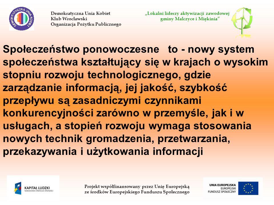 Społeczeństwo ponowoczesne to - nowy system społeczeństwa kształtujący się w krajach o wysokim stopniu rozwoju technologicznego, gdzie zarządzanie inf