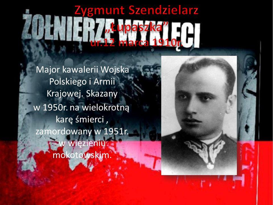 Major kawalerii Wojska Polskiego i Armii Krajowej. Skazany w 1950r. na wielokrotną karę śmierci, zamordowany w 1951r. w więzieniu mokotowskim.