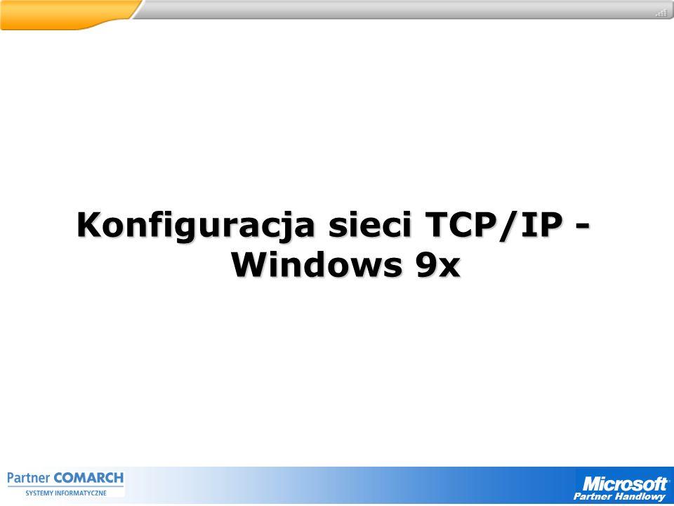 Partner Handlowy Konfiguracja sieci TCP/IP - Windows 9x