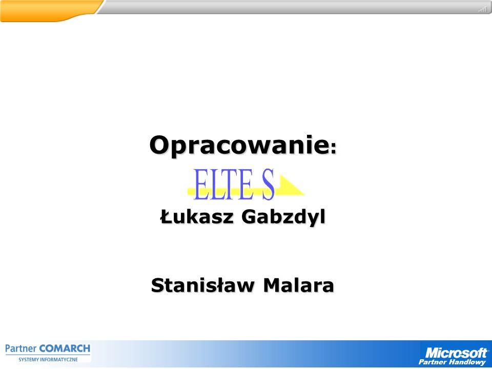 Partner Handlowy Opracowanie : Łukasz Gabzdyl Stanisław Malara