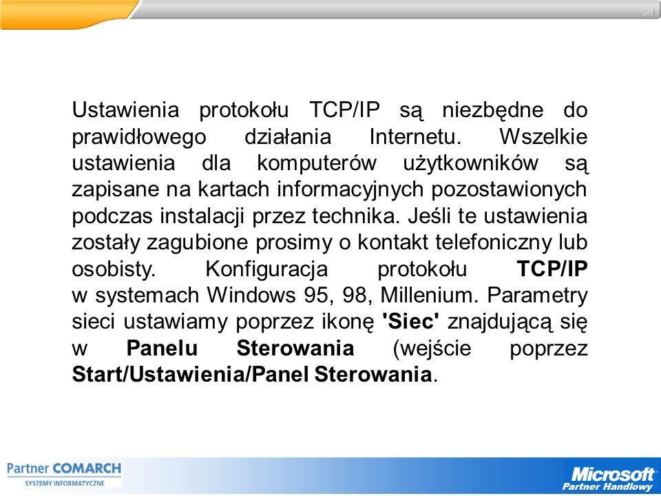 Partner Handlowy Ustawienia protokołu TCP/IP są niezbędne do prawidłowego działania Internetu.