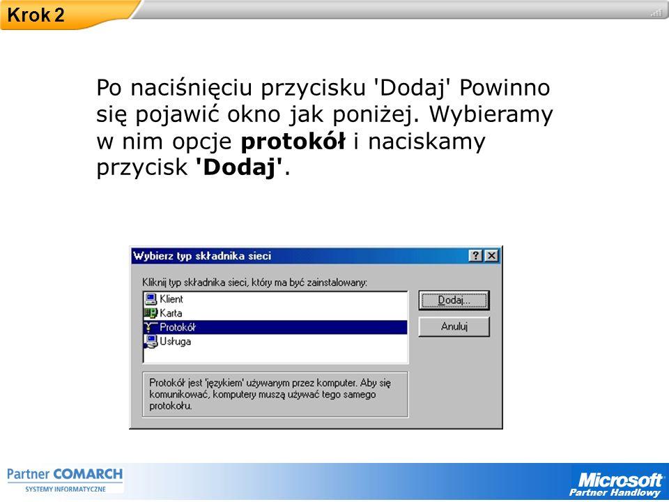 Partner Handlowy Krok 2 Po naciśnięciu przycisku Dodaj Powinno się pojawić okno jak poniżej.
