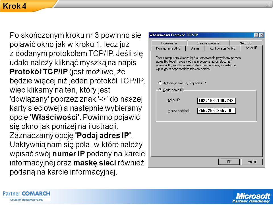 Partner Handlowy Krok 4 Po skończonym kroku nr 3 powinno się pojawić okno jak w kroku 1, lecz już z dodanym protokołem TCP/IP.