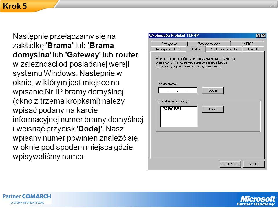 Partner Handlowy Krok 5 Następnie przełączamy się na zakładkę Brama lub Brama domyślna lub Gateway lub router w zależności od posiadanej wersji systemu Windows.