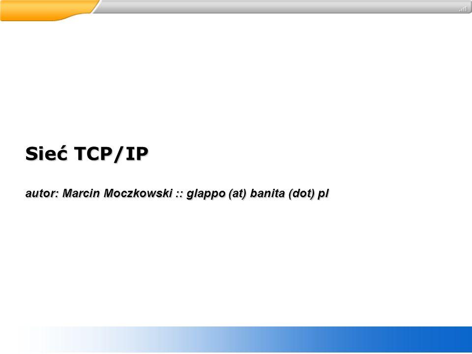 Sieć TCP/IP autor: Marcin Moczkowski :: glappo (at) banita (dot) pl