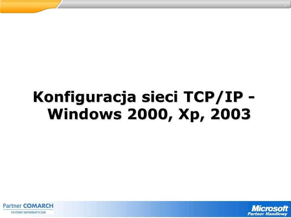 Partner Handlowy Konfiguracja sieci TCP/IP - Windows 2000, Xp, 2003