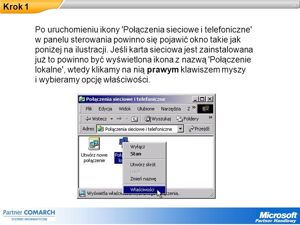 Partner Handlowy Krok 1 Po uruchomieniu ikony Połączenia sieciowe i telefoniczne w panelu sterowania powinno się pojawić okno takie jak poniżej na ilustracji.