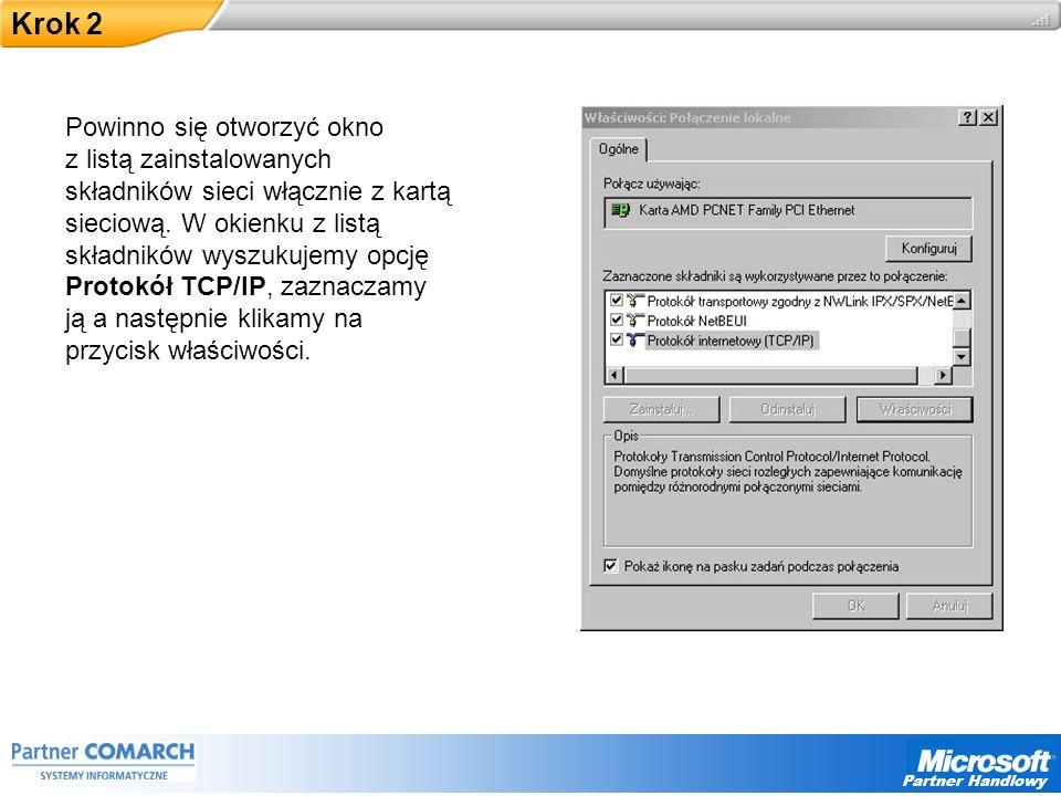 Partner Handlowy Krok 2 Powinno się otworzyć okno z listą zainstalowanych składników sieci włącznie z kartą sieciową.