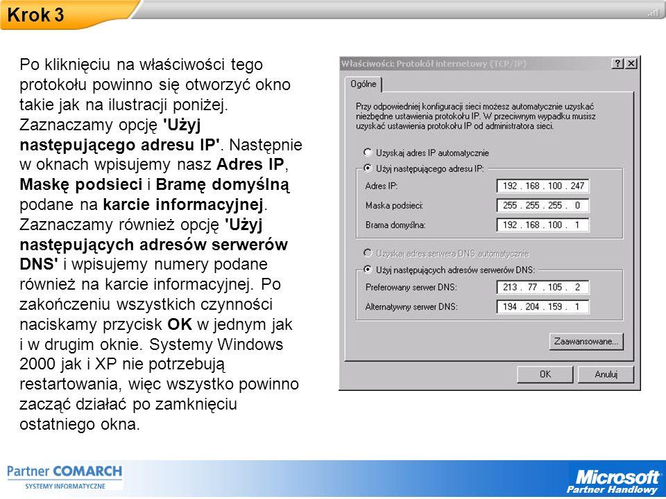 Partner Handlowy Krok 3 Po kliknięciu na właściwości tego protokołu powinno się otworzyć okno takie jak na ilustracji poniżej.