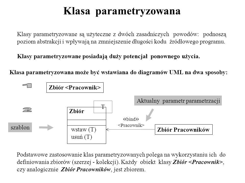 Klasa parametryzowana Klasy parametryzowane są użyteczne z dwóch zasadniczych powodów: podnoszą poziom abstrakcji i wpływają na zmniejszenie długości