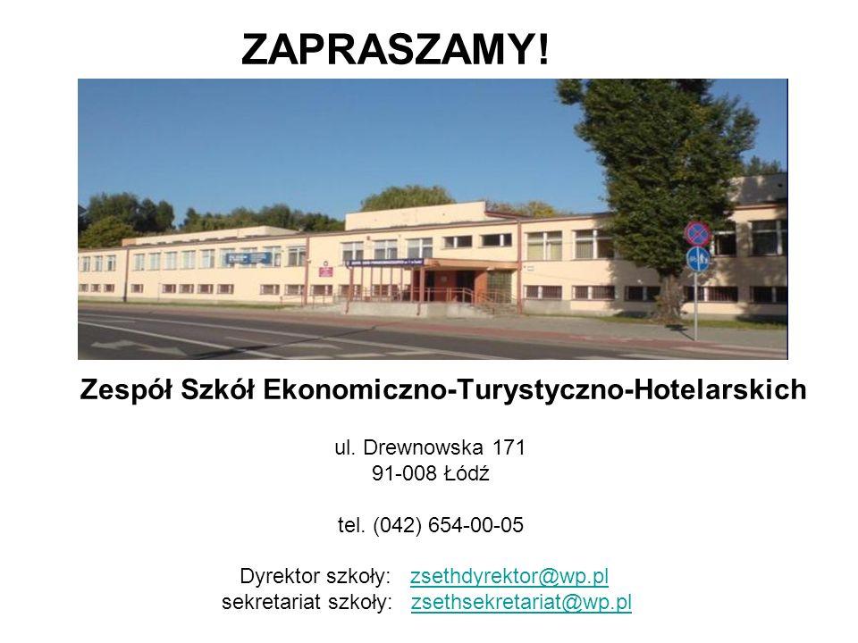 Zespół Szkół Ekonomiczno-Turystyczno-Hotelarskich ul. Drewnowska 171 91-008 Łódź tel. (042) 654-00-05 Dyrektor szkoły: zsethdyrektor@wp.pl zsethdyrekt