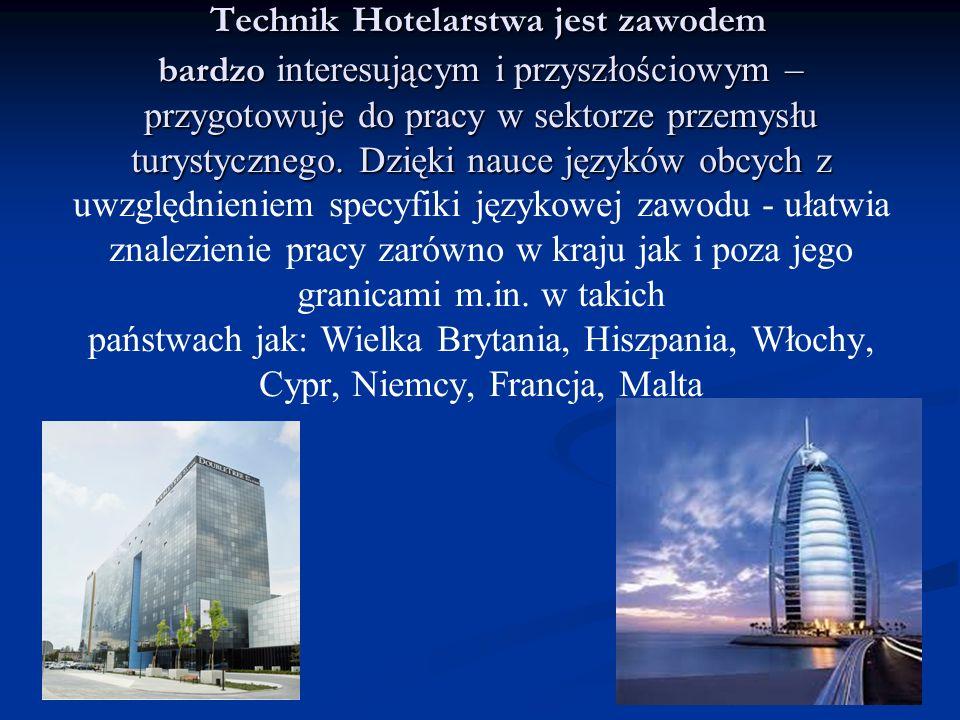 Technik Hotelarstwa jest zawodem bardzo interesującym i przyszłościowym – przygotowuje do pracy w sektorze przemysłu turystycznego. Dzięki nauce język