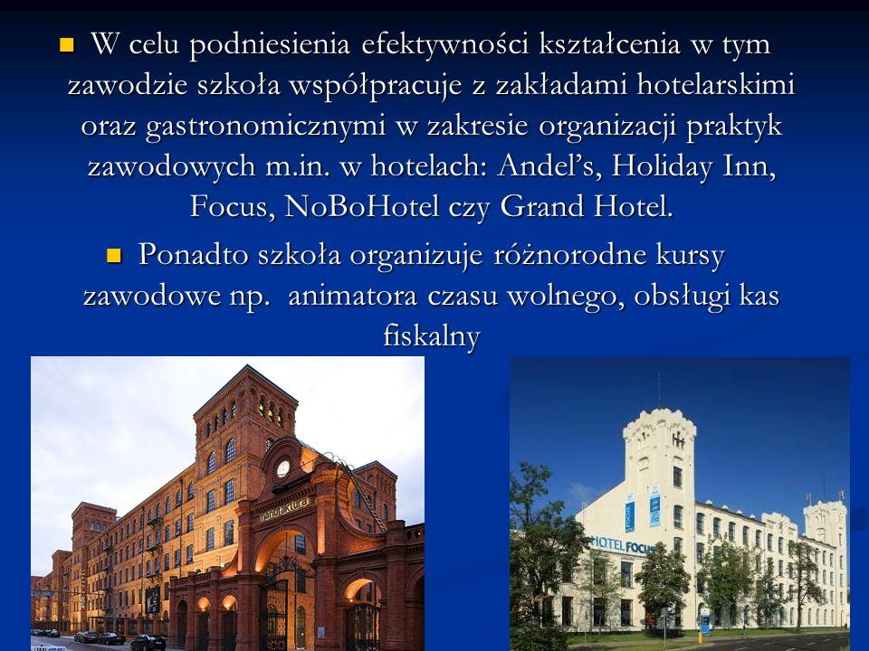 W celu podniesienia efektywności kształcenia w tym zawodzie szkoła współpracuje z zakładami hotelarskimi oraz gastronomicznymi w zakresie organizacji