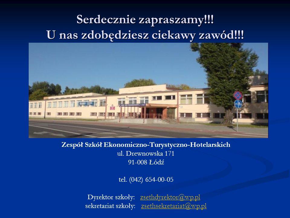 Serdecznie zapraszamy!!! U nas zdobędziesz ciekawy zawód!!! Zespół Szkół Ekonomiczno-Turystyczno-Hotelarskich ul. Drewnowska 171 91-008 Łódź tel. (042