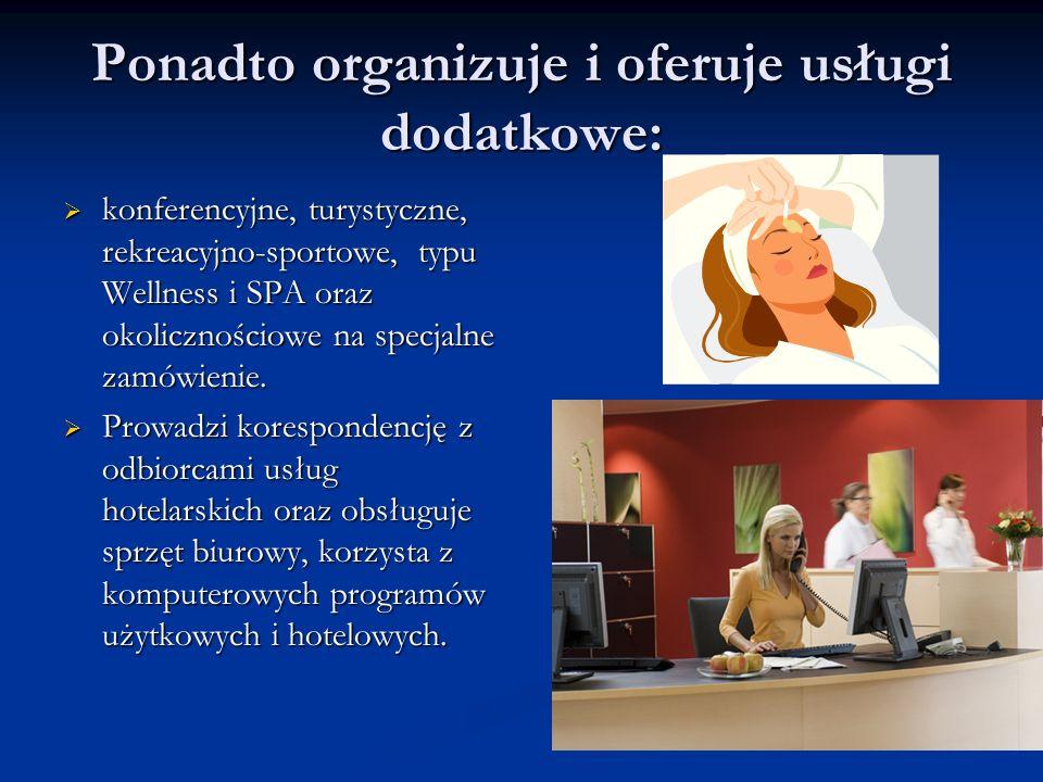 Ponadto organizuje i oferuje usługi dodatkowe: konferencyjne, turystyczne, rekreacyjno-sportowe, typu Wellness i SPA oraz okolicznościowe na specjalne