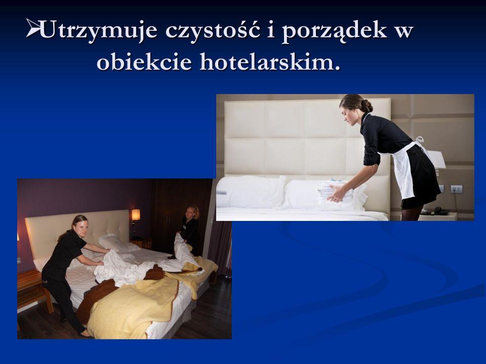 Utrzymuje czystość i porządek w obiekcie hotelarskim. Utrzymuje czystość i porządek w obiekcie hotelarskim.