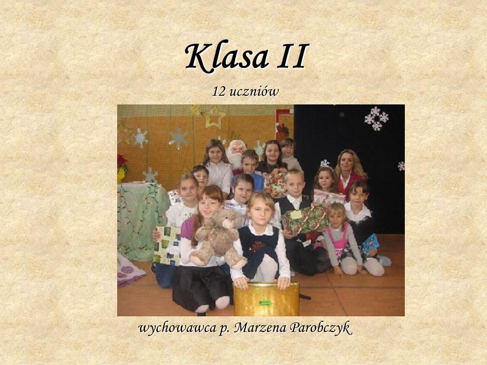 Klasa II 12 uczniów wychowawca p. Marzena Parobczyk