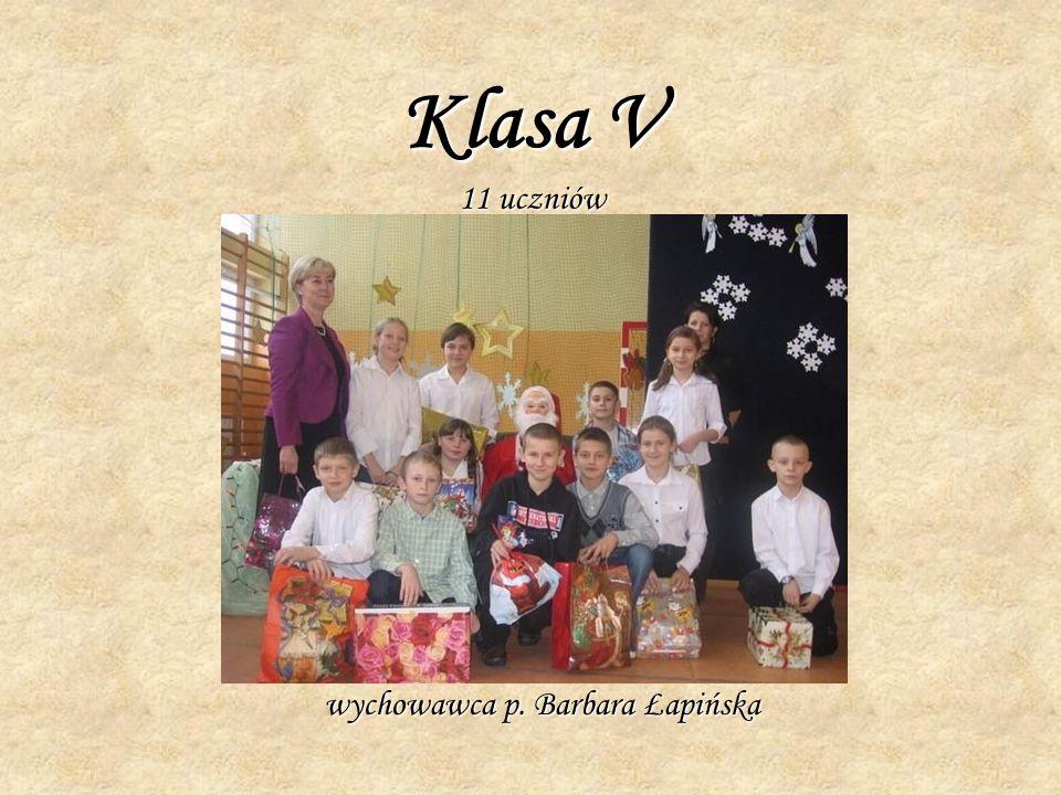 Klasa V 11 uczniów wychowawca p. Barbara Łapińska
