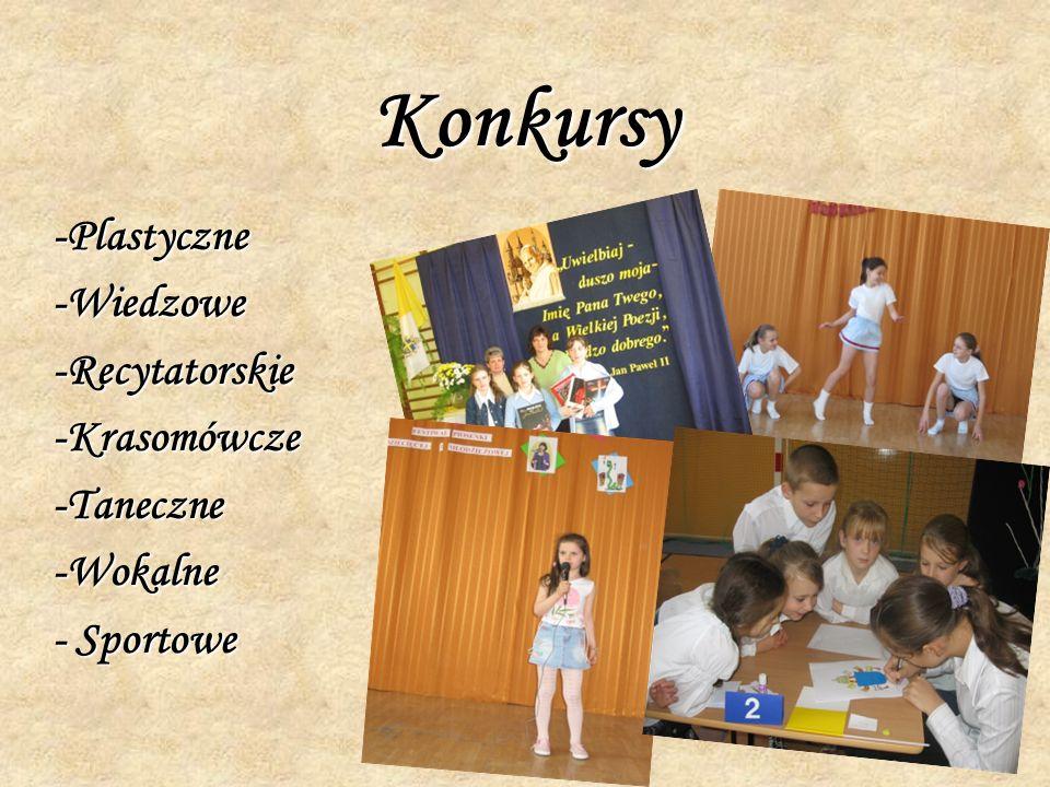 Konkursy -Plastyczne-Wiedzowe-Recytatorskie-Krasomówcze-Taneczne-Wokalne - Sportowe