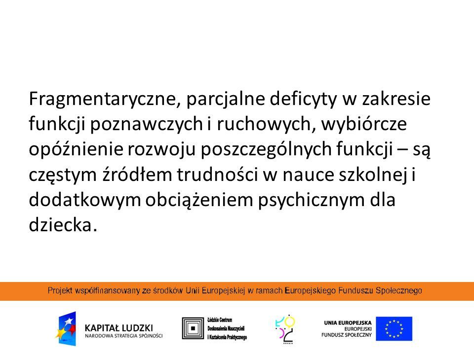 Dziecięcy zespół psychoruchowy związany z wczesnymi uszkodzeniami mózgu niedostateczna kontrola sfery emocjonalno- popędowej (impulsywność, niepokój, drażliwość agresja, bądź bierność, lękliwość, wycofywanie się) trudności w skupieniu uwagi fragmentaryczne deficyty, opóźniony rozwój mowy