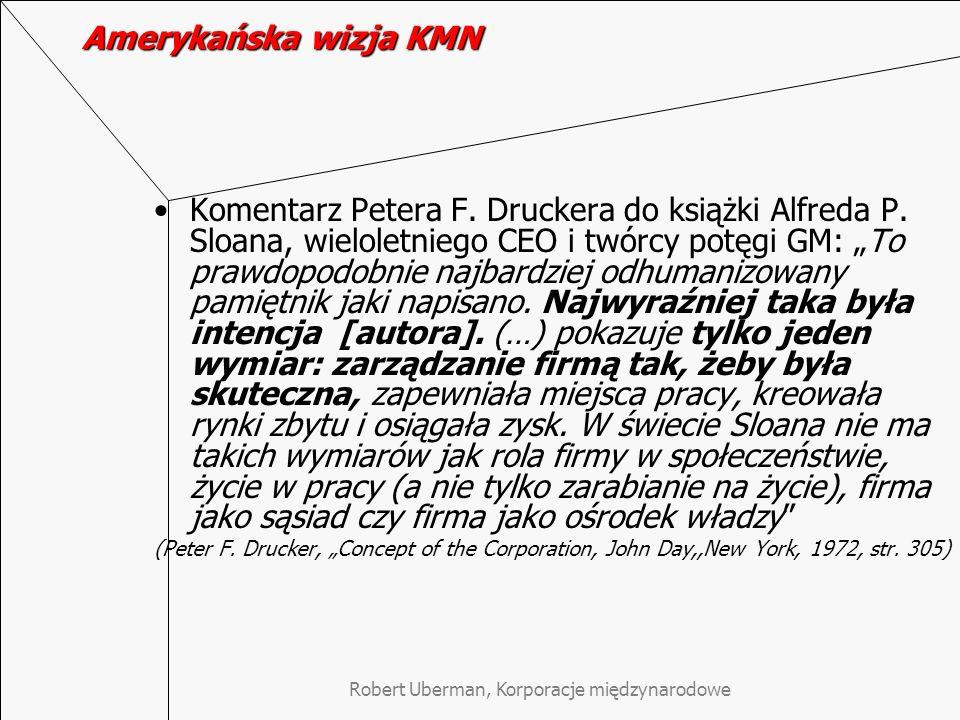 Robert Uberman, Korporacje międzynarodowe Amerykańska wizja KMN Komentarz Petera F. Druckera do książki Alfreda P. Sloana, wieloletniego CEO i twórcy