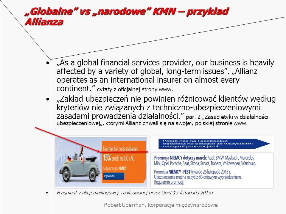Robert Uberman, Korporacje międzynarodowe Globalne vs narodowe KMN – przykład Allianza As a global financial services provider, our business is heavil