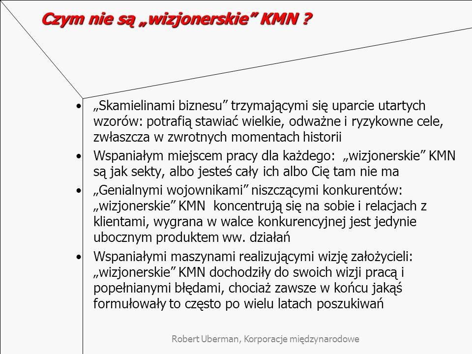 Robert Uberman, Korporacje międzynarodowe Czym nie są wizjonerskie KMN .