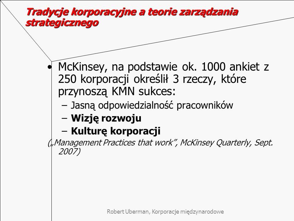 Robert Uberman, Korporacje międzynarodowe Tradycje korporacyjne a teorie zarządzania strategicznego McKinsey, na podstawie ok. 1000 ankiet z 250 korpo