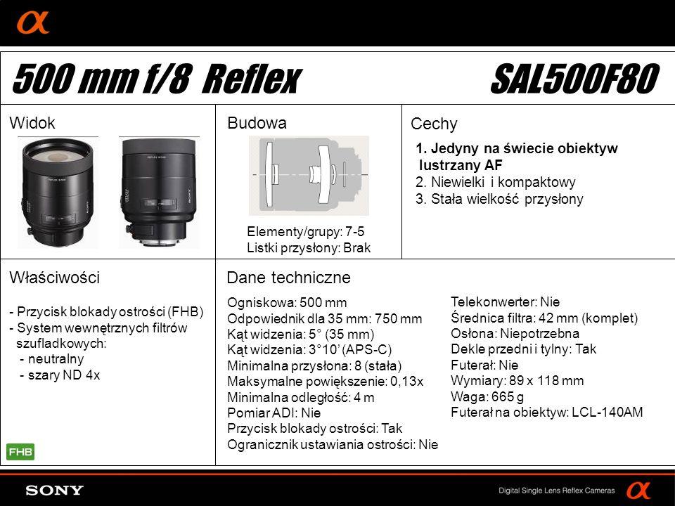 DT: For APS-size DSLR camera Ogniskowa: 500 mm Odpowiednik dla 35 mm: 750 mm Kąt widzenia: 5° (35 mm) Kąt widzenia: 3°10 (APS-C) Minimalna przysłona: 8 (stała) Maksymalne powiększenie: 0,13x Minimalna odległość: 4 m Pomiar ADI: Nie Przycisk blokady ostrości: Tak Ogranicznik ustawiania ostrości: Nie Elementy/grupy: 7-5 Listki przysłony: Brak Telekonwerter: Nie Średnica filtra: 42 mm (komplet) Osłona: Niepotrzebna Dekle przedni i tylny: Tak Futerał: Nie Wymiary: 89 x 118 mm Waga: 665 g Futerał na obiektyw: LCL-140AM 1.