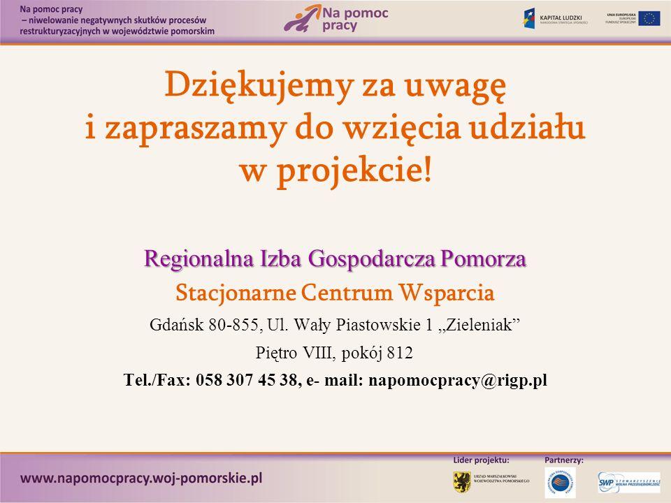 Dziękujemy za uwagę i zapraszamy do wzięcia udziału w projekcie! Regionalna Izba Gospodarcza Pomorza Stacjonarne Centrum Wsparcia Gdańsk 80-855, Ul. W