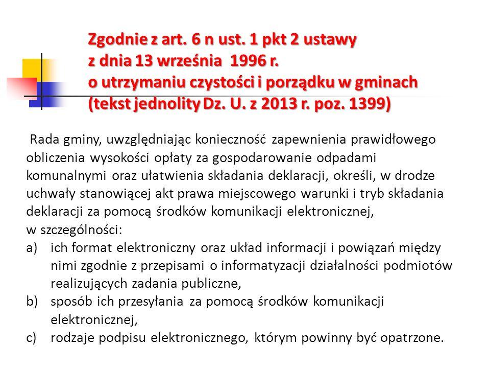 Zgodnie z art. 6 n ust. 1 pkt 2 ustawy z dnia 13 września 1996 r. o utrzymaniu czystości i porządku w gminach (tekst jednolity Dz. U. z 2013 r. poz. 1