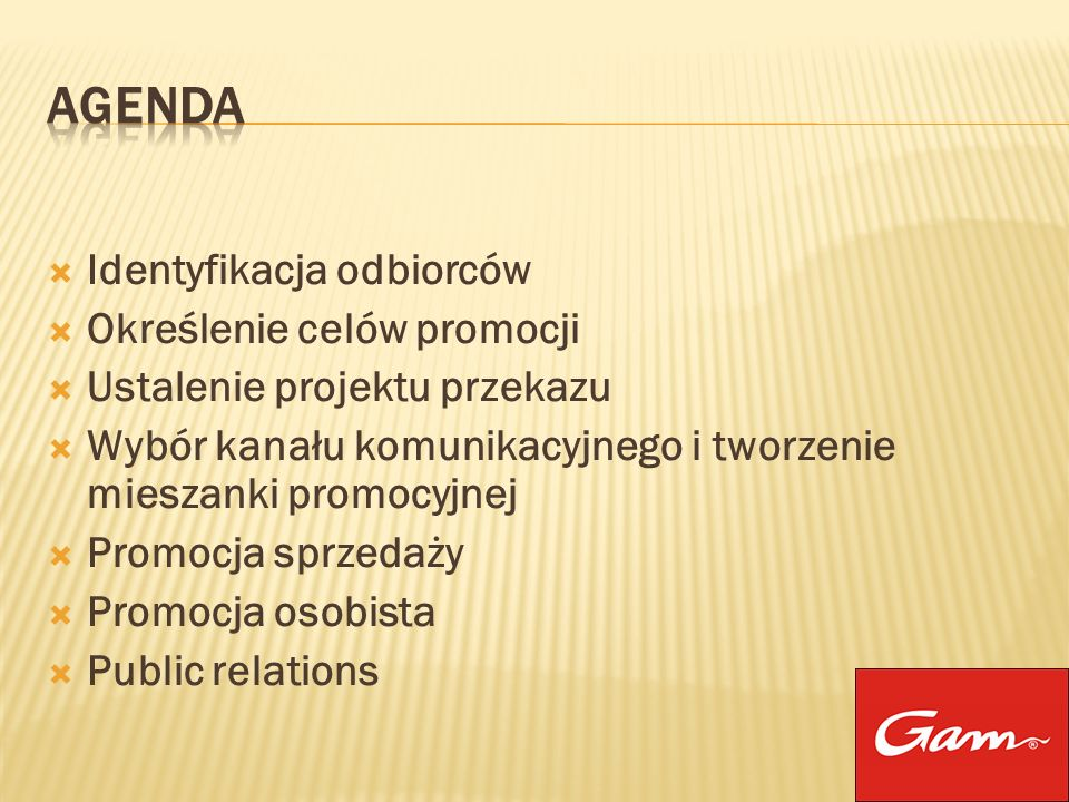 Identyfikacja odbiorców Określenie celów promocji Ustalenie projektu przekazu Wybór kanału komunikacyjnego i tworzenie mieszanki promocyjnej Promocja