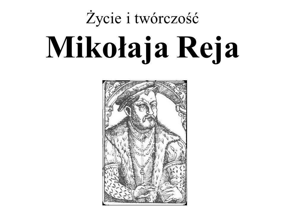 Mikołaj Rej Mikołaj Rej urodził się w 1505 r.