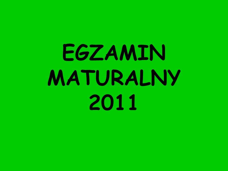 EGZAMIN MATURALNY 2011